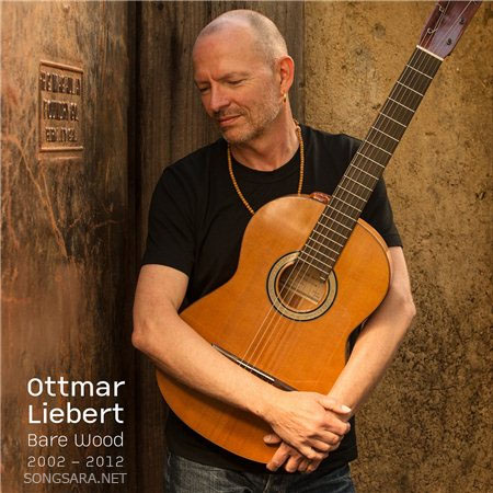 http://dl.songsara.net/RaMt%21N/93/Azar/Album/Ottmar%20Liebert%20-%20Bare%20Wood%20%282014%29%20SONGSARA.NET/Ottmar%20Liebert%20-%20Bare%20Wood%20%282014%29.jpg