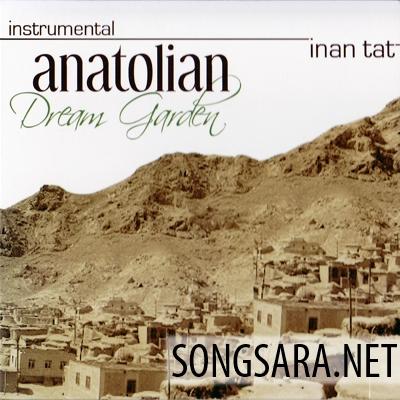 http://dl.songsara.net/hamid/92/Farvardin/Inan%20Tat_Anatolia%20Dream%20Garden%20(2013)%20SONGSARA.NET/Inan%20Tat_Anatolia%20Dream%20Garden%20(2013)%20SONGSARA.NET_Front.jpg