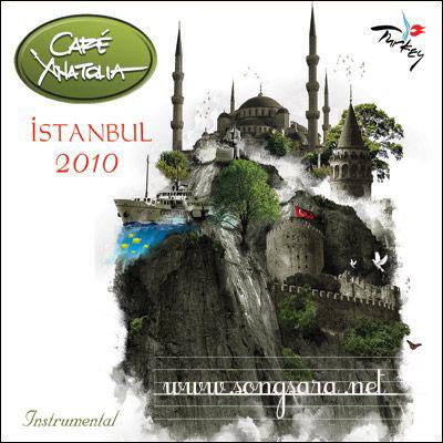 http://dl.songsara.net/instrumental/Album%20III/Cafe%20Anatolia_Istanbul%20(2010)/Cover.jpg