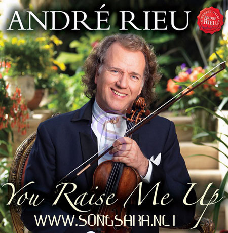 http://dl.songsara.net/instrumental/Album%20V/Andre%20Rieu_You%20Raise%20Me%20Up%20(2010)%20SONGSAREA.NET/You%20Raise%20Me%20Up.jpg