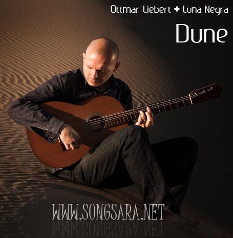 آلبوم بسیار زیبا با ساز گیتار با نام Dune کاری از آهنگساز آلمانی Ottmar Liebert