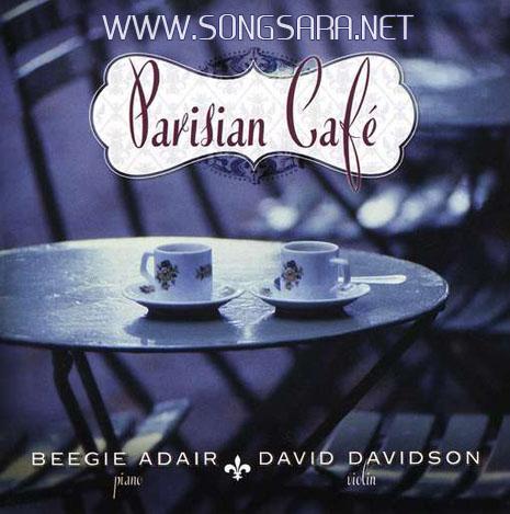 https://dl.songsara.net/92/Mordad/Album/David%20Davidson%20&%20Beegie%20Adair_Parisian%20Cafe%20(2009)%20128%20SONGSARA.NET/Parisian%20Cafe.jpg