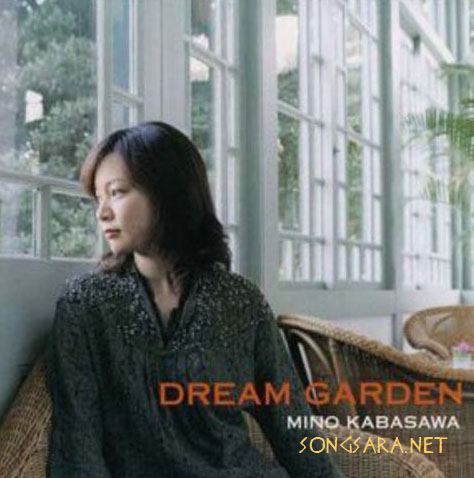 https://dl.songsara.net/RaMt%21N/93/Mordad/Album/Mino%20Kabasawa%20-%20Dream%20Garden%20%282004%29%20SONGSARA.NET/Mino%20Kabasawa%20-%20Dream%20Garden%202004.jpg
