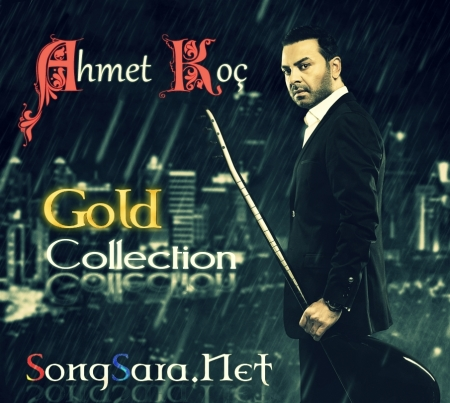 https://dl.songsara.net/hamid/92/Pictures/AC/Ahmet%20Koc_Gold%20Collection%20SONGSARA.NET_Cover.jpg