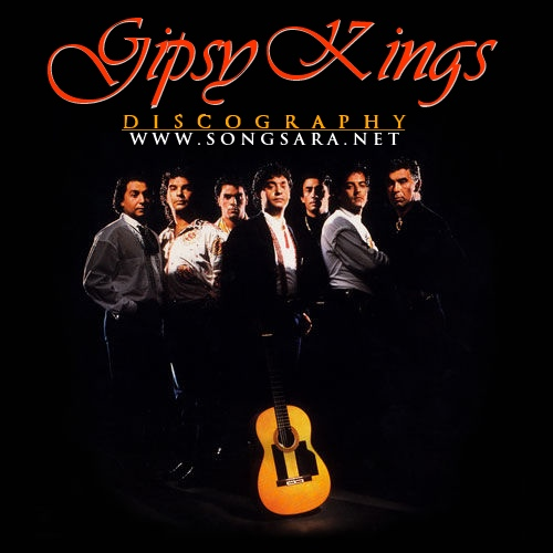 https://dl.songsara.net/hamid/92/Pictures/GK/Gipsy%20Kings%20Discography%20SONGSARANET.jpg