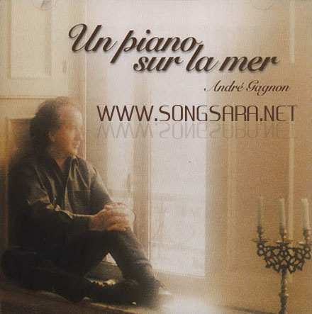 https://dl.songsara.net/instrumental/Album%20I/Andre%20Gagnon_Un%20Piano%20Sur%20La%20Mer%20(2003)%20SONGSARA.NET/Front.jpg